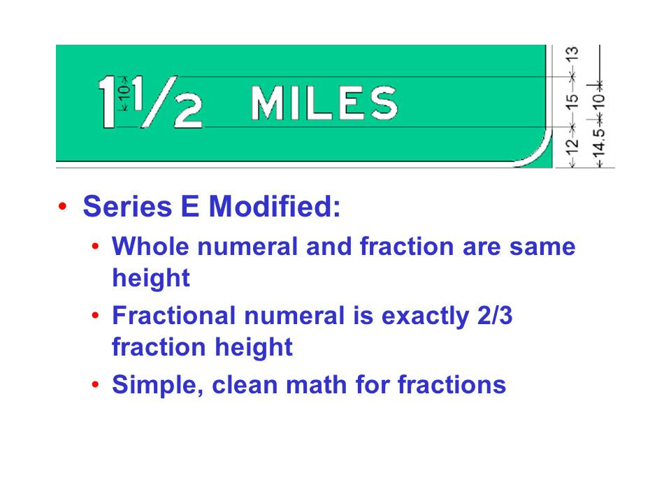 Series E Modified: Whole numeral and fraction are same height