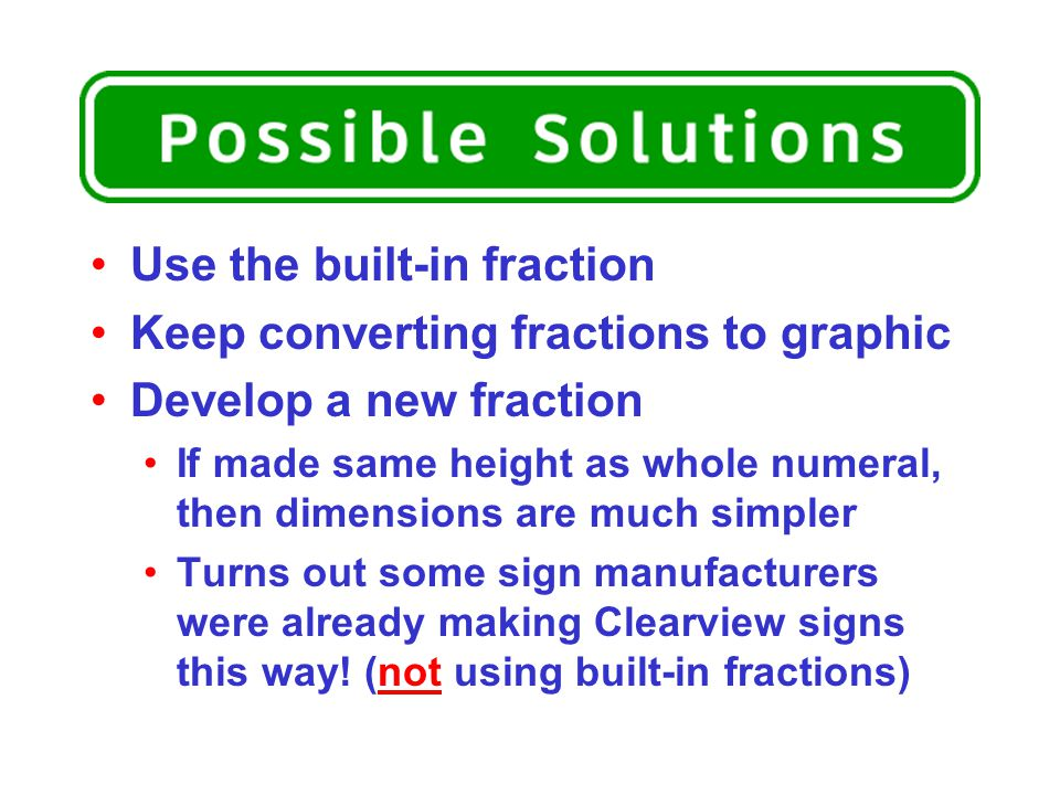 Use the built-in fraction Keep converting fractions to graphic