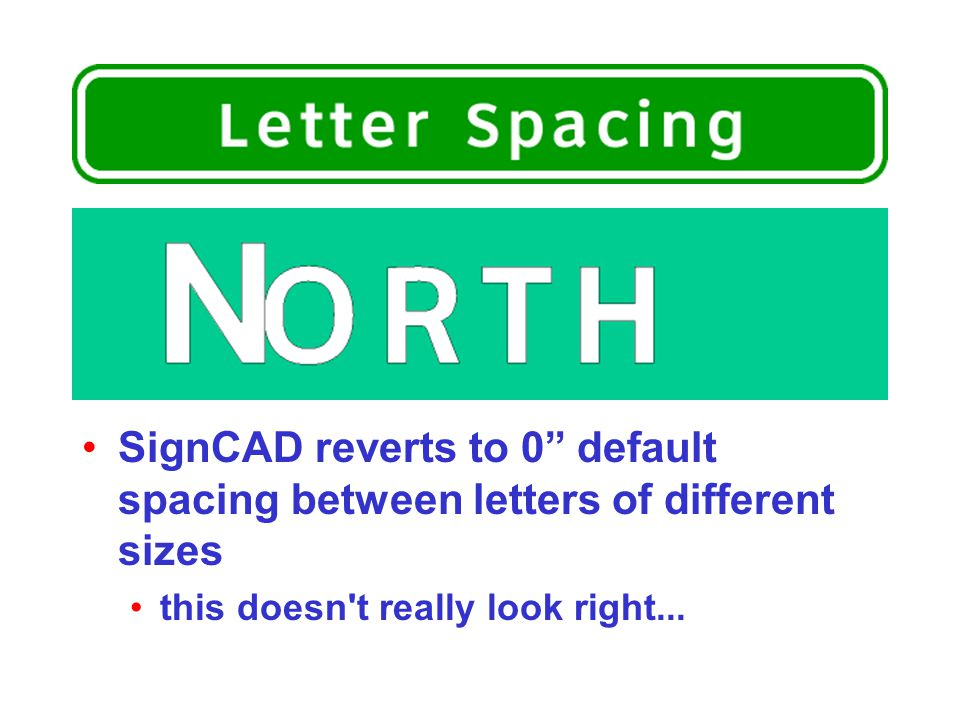 SignCAD reverts to 0 default spacing between letters of different sizes