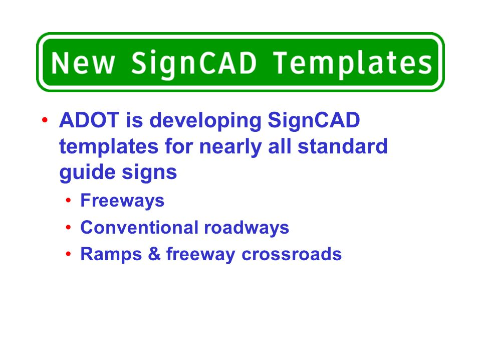 ADOT is developing SignCAD templates for nearly all standard guide signs