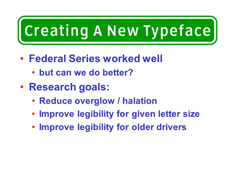 Federal Series worked well Research goals: