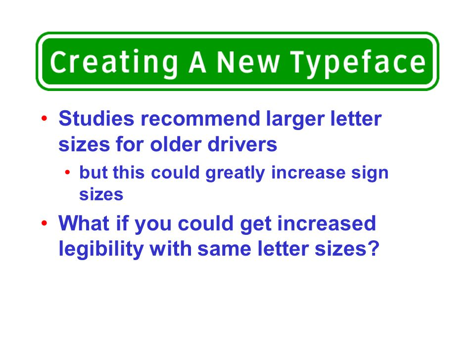 Studies recommend larger letter sizes for older drivers