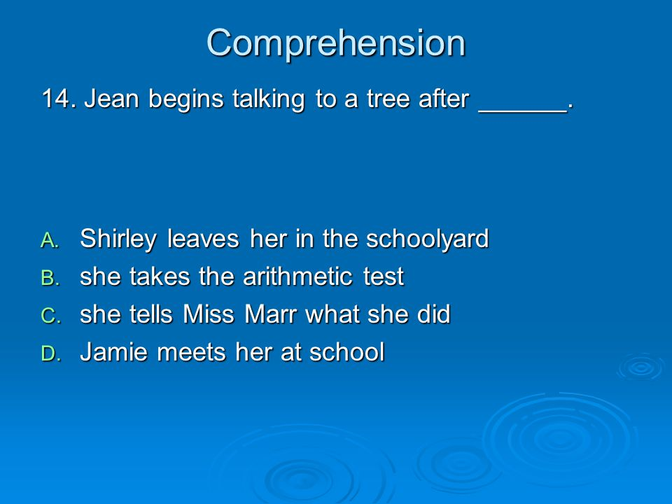 Comprehension 14. Jean begins talking to a tree after ______.