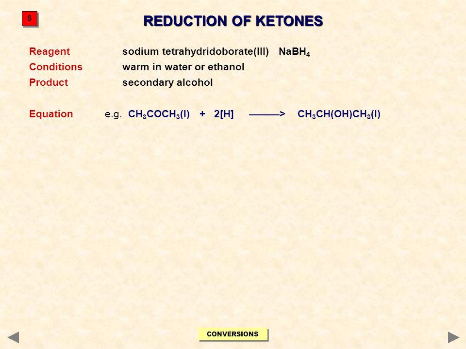 REDUCTION OF KETONES Reagent sodium tetrahydridoborate(III) NaBH4