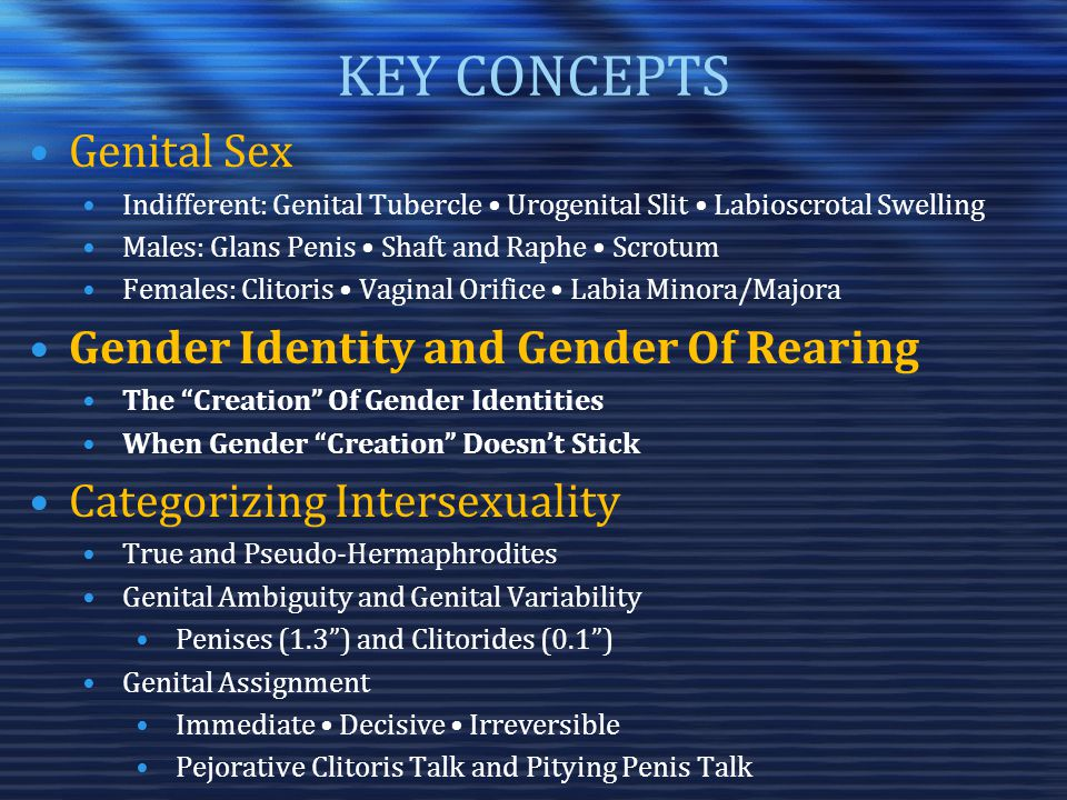 KEY CONCEPTS Genital Sex Gender Identity and Gender Of Rearing