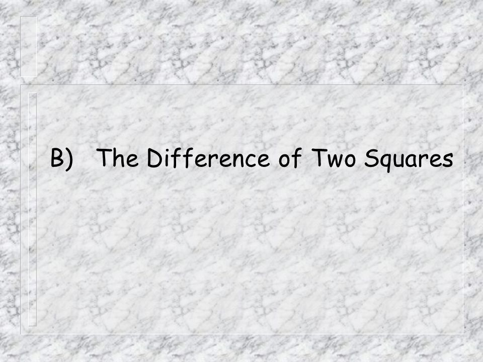 B) The Difference of Two Squares