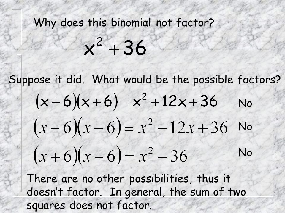 Why does this binomial not factor