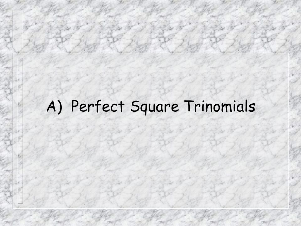 A) Perfect Square Trinomials