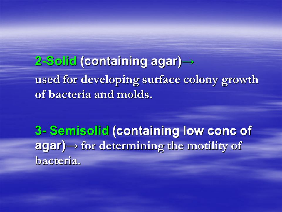 2-Solid (containing agar)→