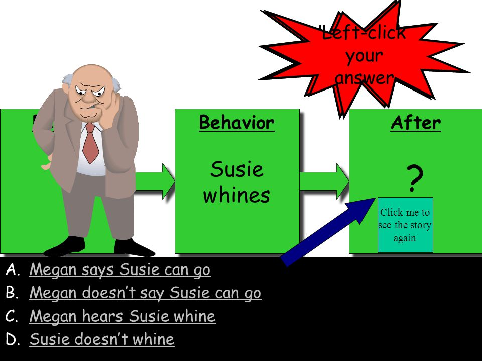 Susie whines Left-click your answer Left-click your answer