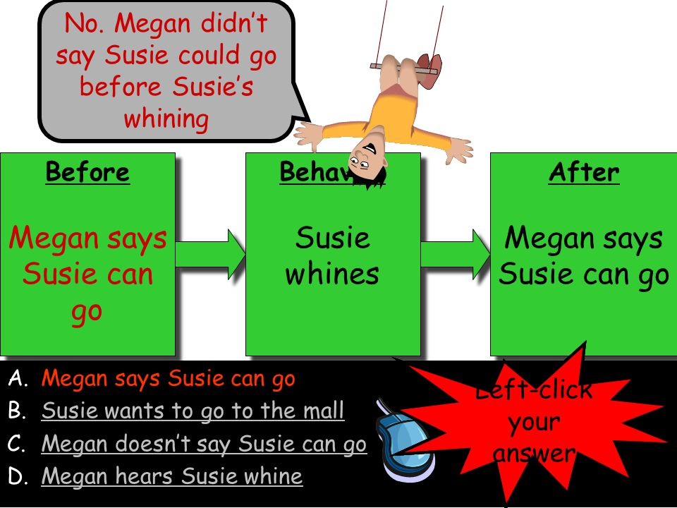 Megan says Susie can go Susie whines Megan says Susie can go