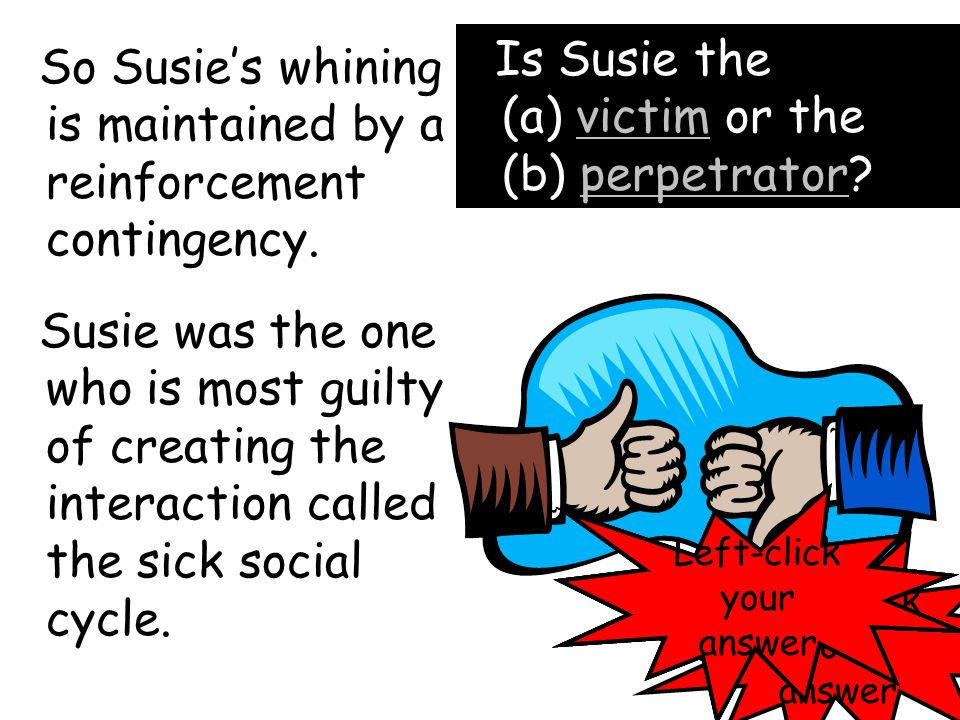 Is Susie the (a) victim or the (b) perpetrator