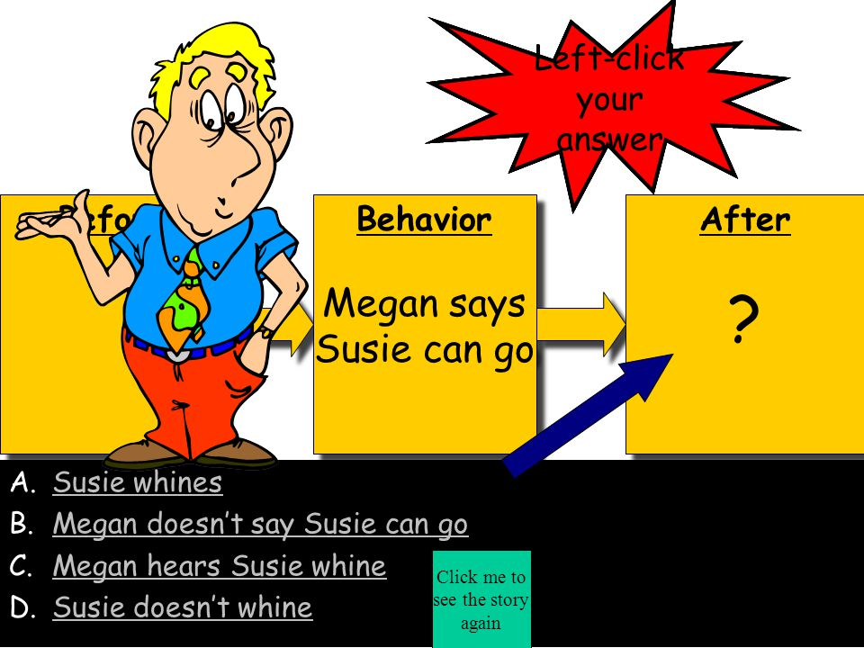 Megan says Susie can go Left-click your answer