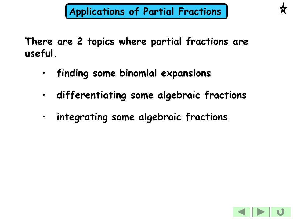 There are 2 topics where partial fractions are useful.