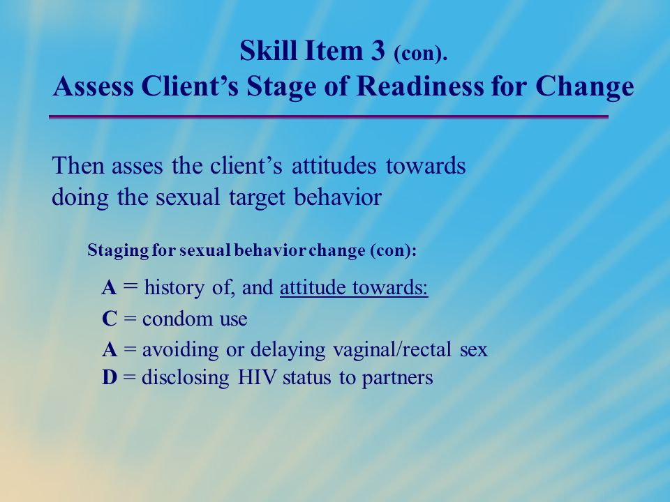 Skill Item 3 (con). Assess Client's Stage of Readiness for Change