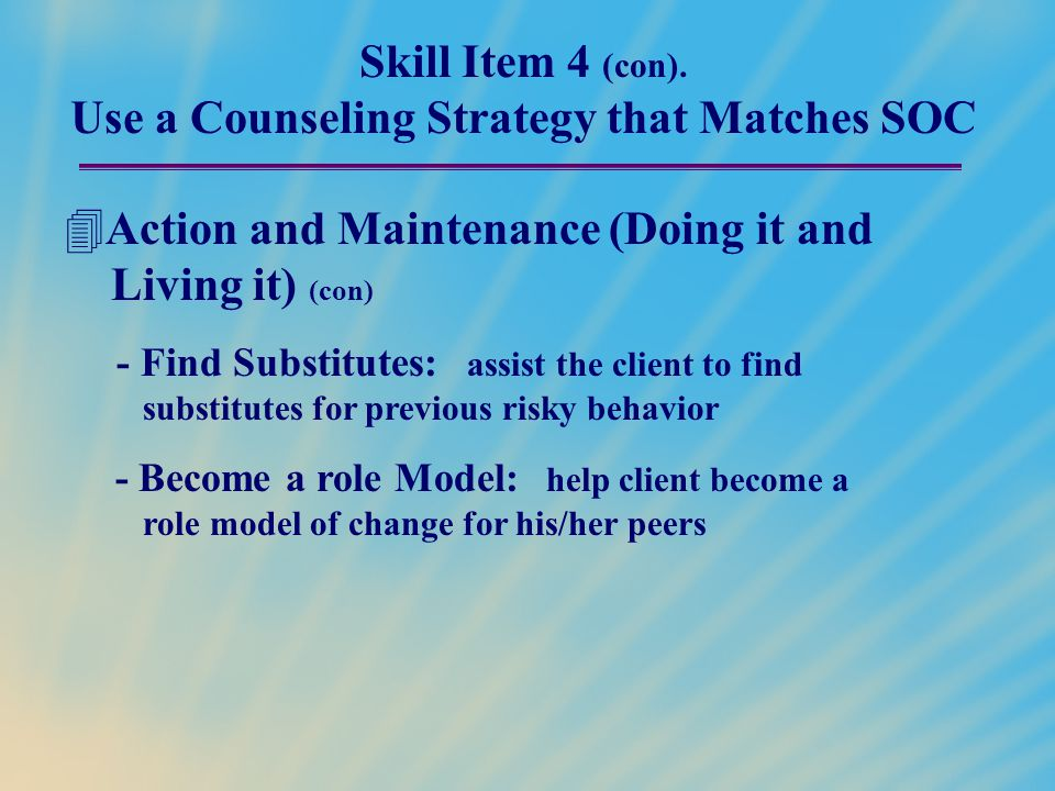 Skill Item 4 (con). Use a Counseling Strategy that Matches SOC