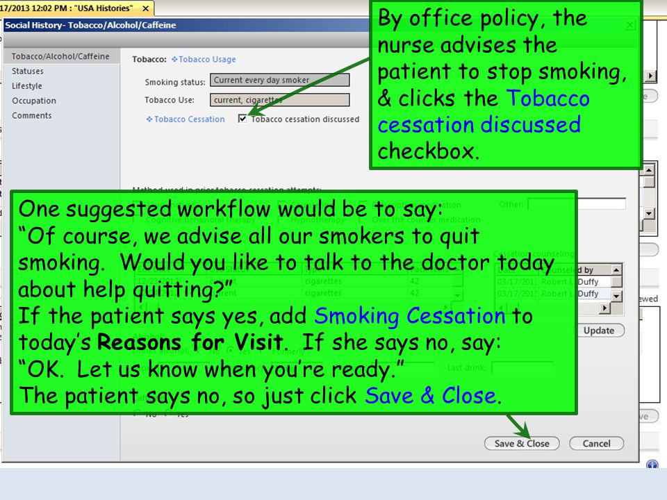By office policy, the nurse advises the patient to stop smoking, & clicks the Tobacco cessation discussed checkbox.