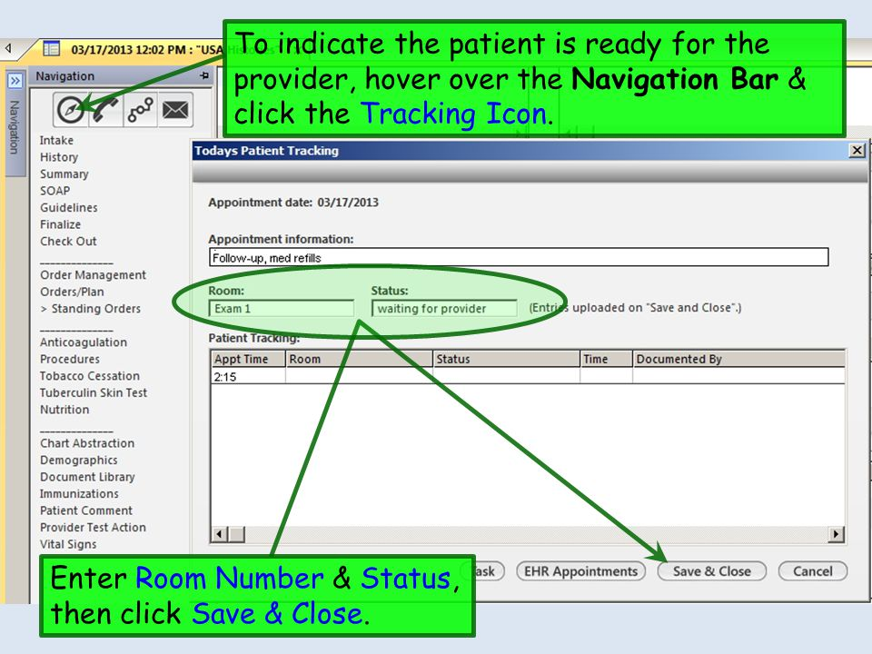 To indicate the patient is ready for the provider, hover over the Navigation Bar & click the Tracking Icon.