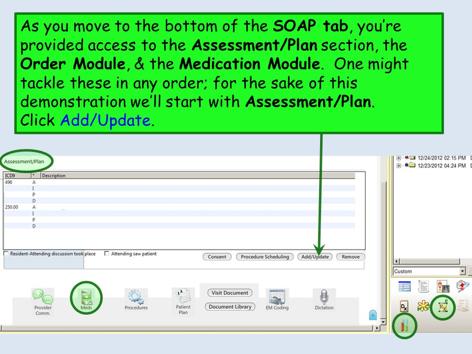 As you move to the bottom of the SOAP tab, you're provided access to the Assessment/Plan section, the Order Module, & the Medication Module. One might tackle these in any order; for the sake of this demonstration we'll start with Assessment/Plan.