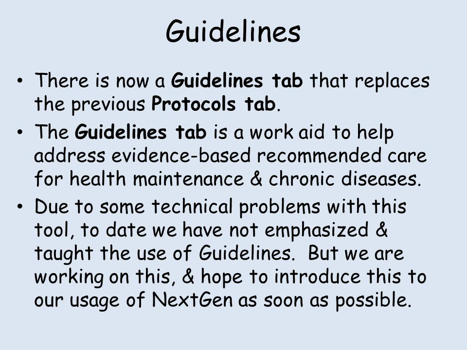 Guidelines There is now a Guidelines tab that replaces the previous Protocols tab.