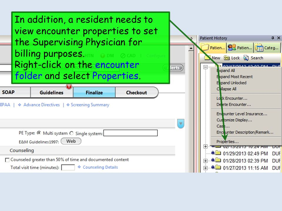 In addition, a resident needs to view encounter properties to set the Supervising Physician for billing purposes.