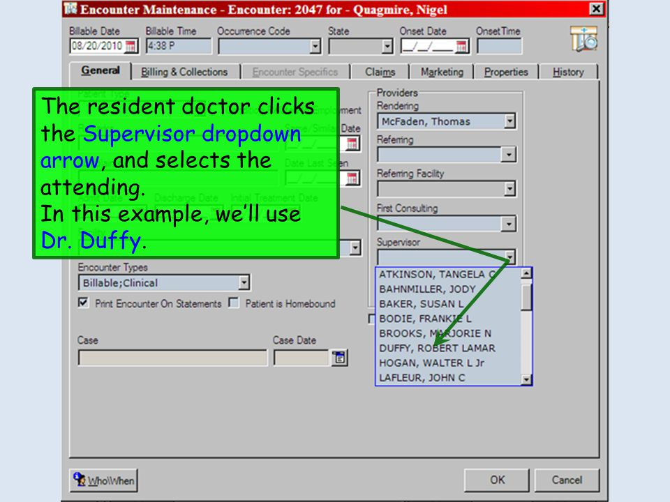 The resident doctor clicks the Supervisor dropdown arrow, and selects the attending.