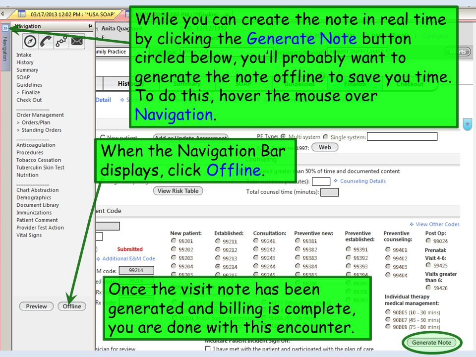 While you can create the note in real time by clicking the Generate Note button circled below, you'll probably want to generate the note offline to save you time. To do this, hover the mouse over Navigation.