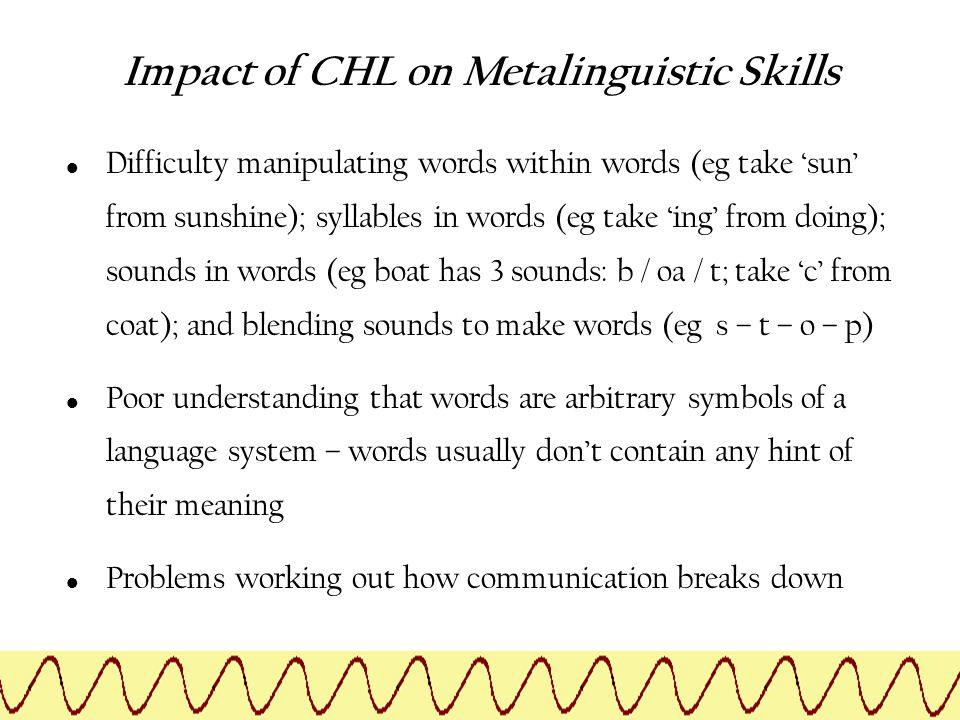 Impact of CHL on Metalinguistic Skills