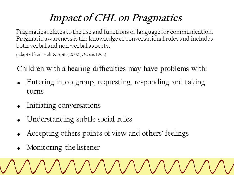 Impact of CHL on Pragmatics
