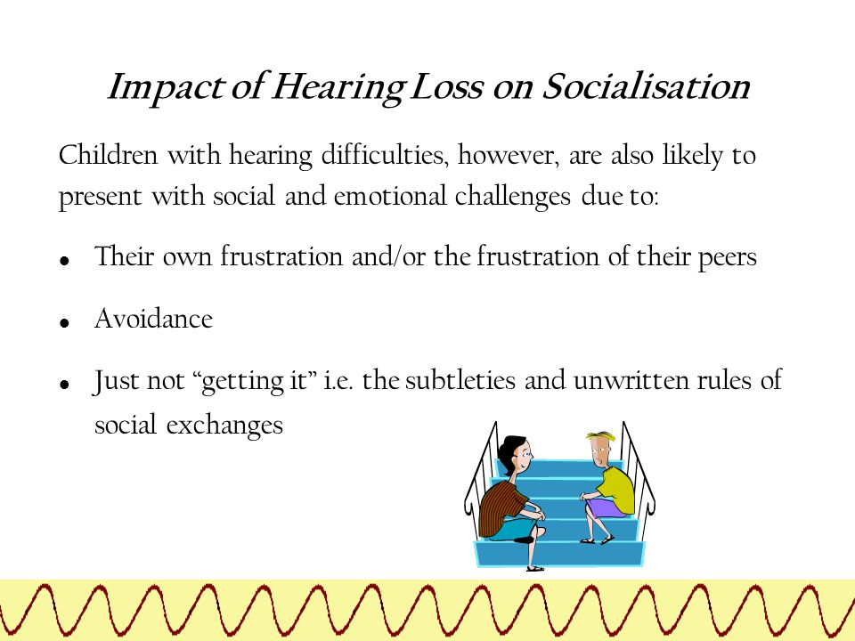 Impact of Hearing Loss on Socialisation