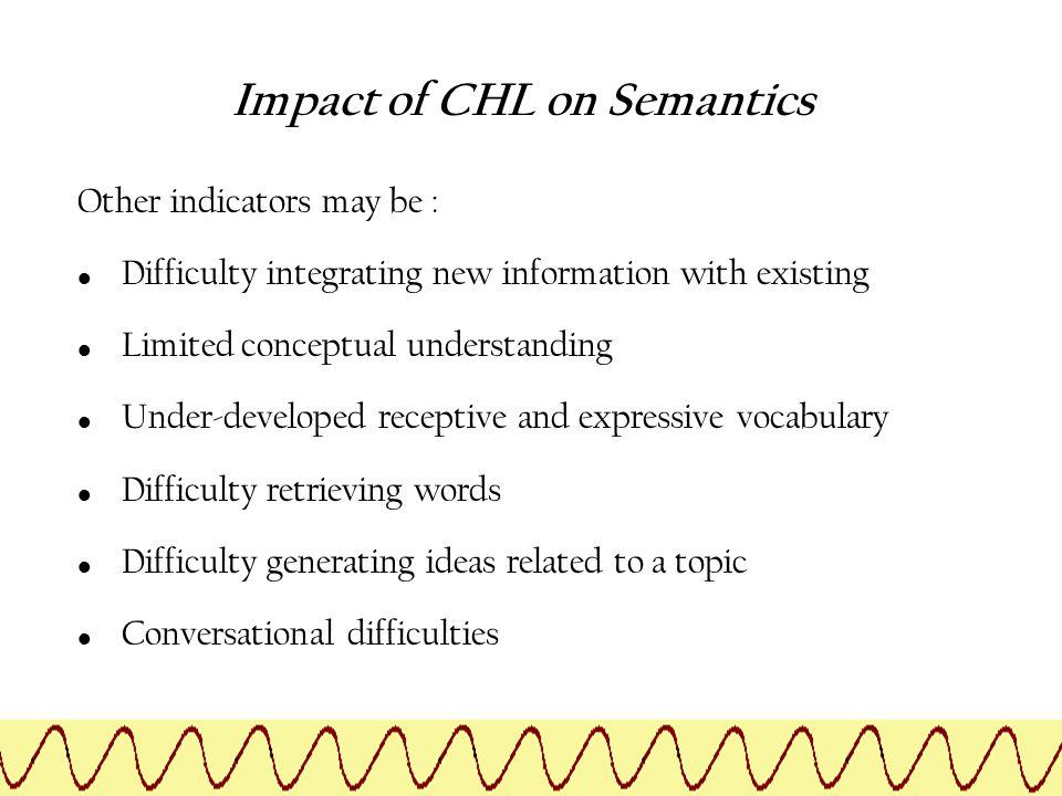 Impact of CHL on Semantics