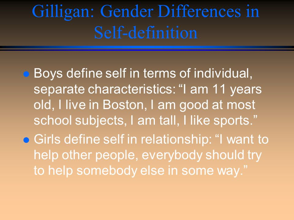 Gilligan: Gender Differences in Self-definition