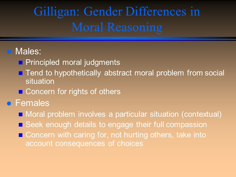Gilligan: Gender Differences in Moral Reasoning