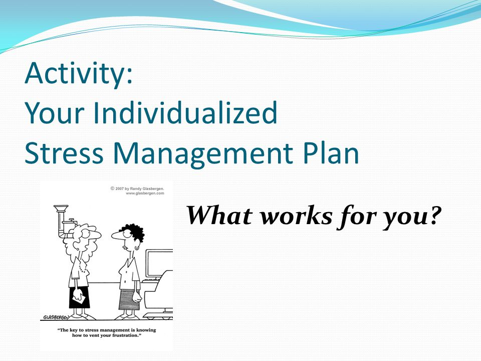 Activity: Your Individualized Stress Management Plan