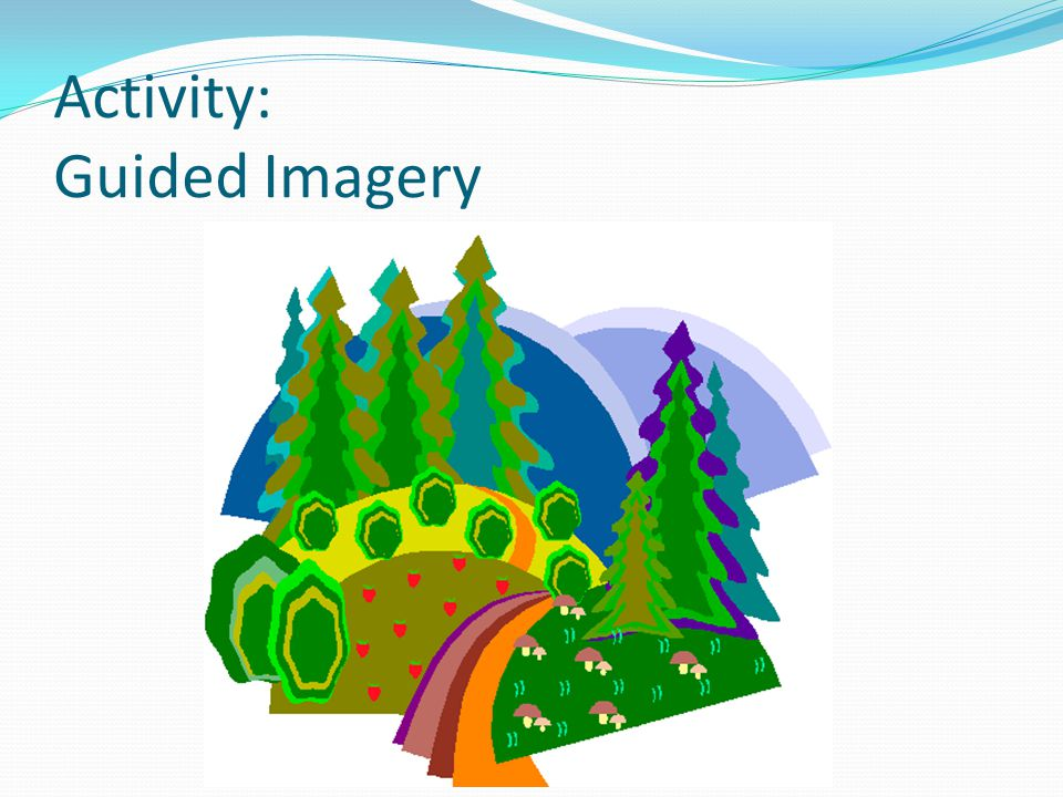 Activity: Guided Imagery