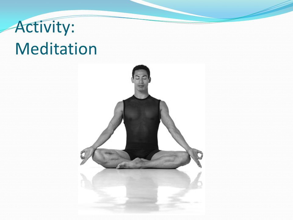 Activity: Meditation
