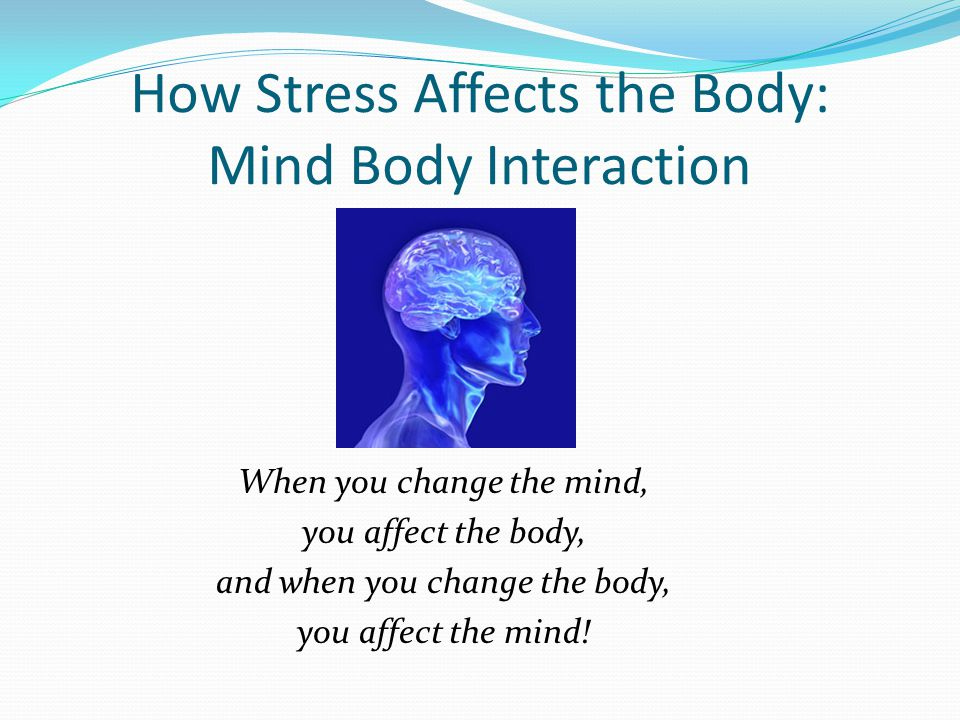 How Stress Affects the Body: Mind Body Interaction