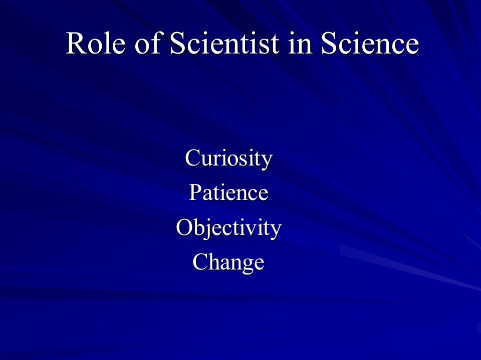 Role of Scientist in Science