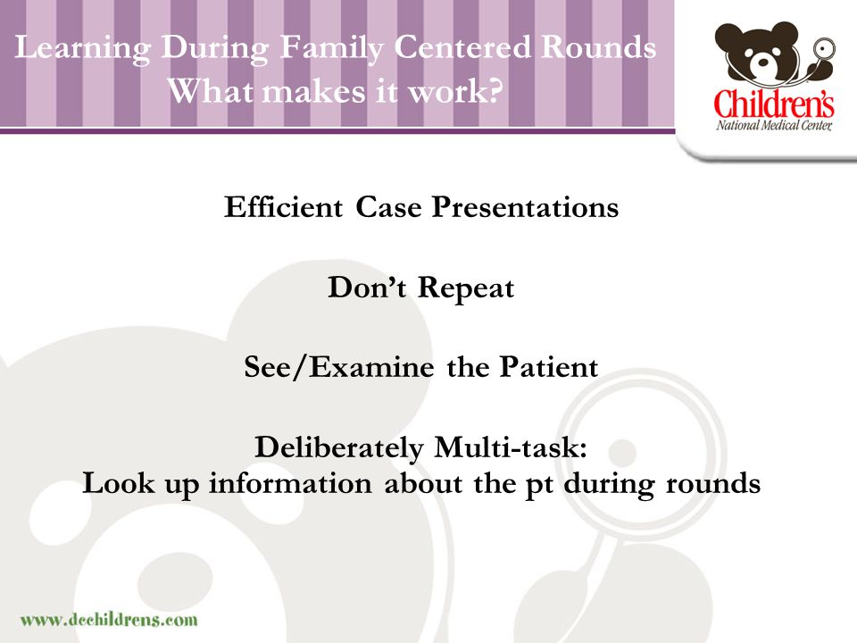 Learning During Family Centered Rounds What makes it work