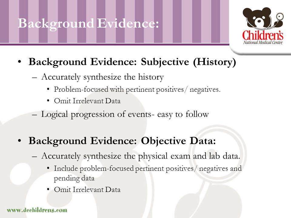 Background Evidence: Background Evidence: Subjective (History)