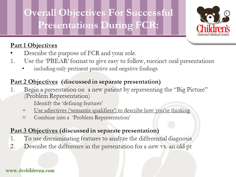 Overall Objectives For Successful Presentations During FCR: