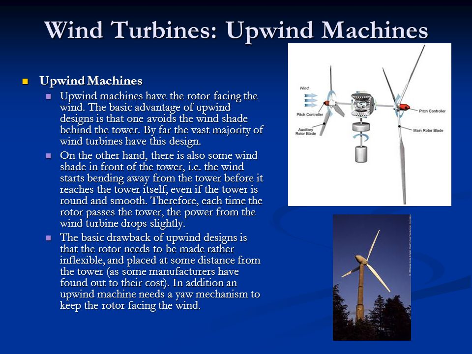 Wind Turbines: Upwind Machines