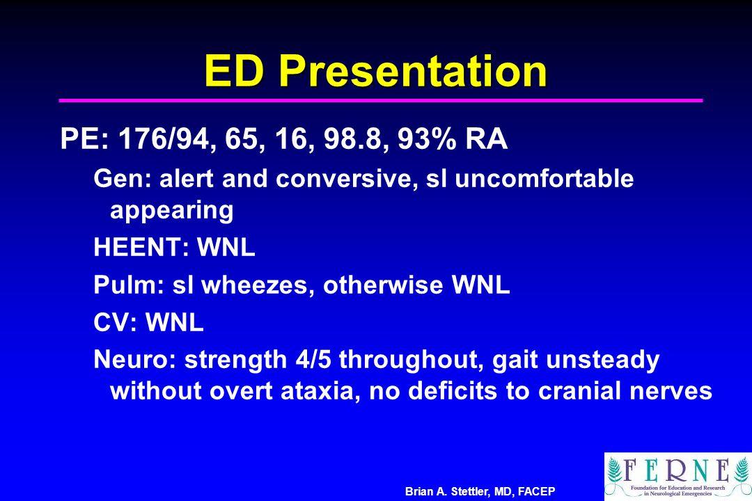 ED Presentation PE: 176/94, 65, 16, 98.8, 93% RA
