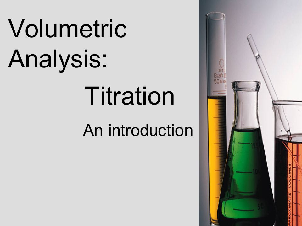 Volumetric Analysis: Titration