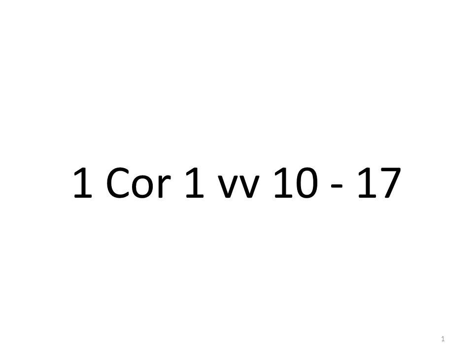 1 Cor 1 vv 10 - 17