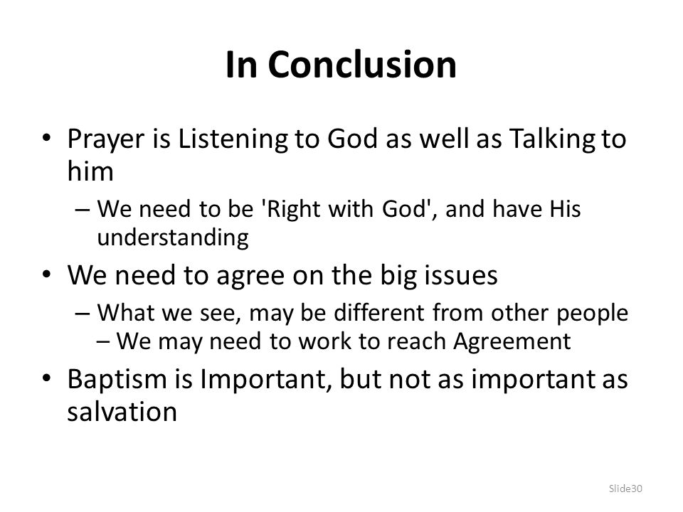 In Conclusion Prayer is Listening to God as well as Talking to him