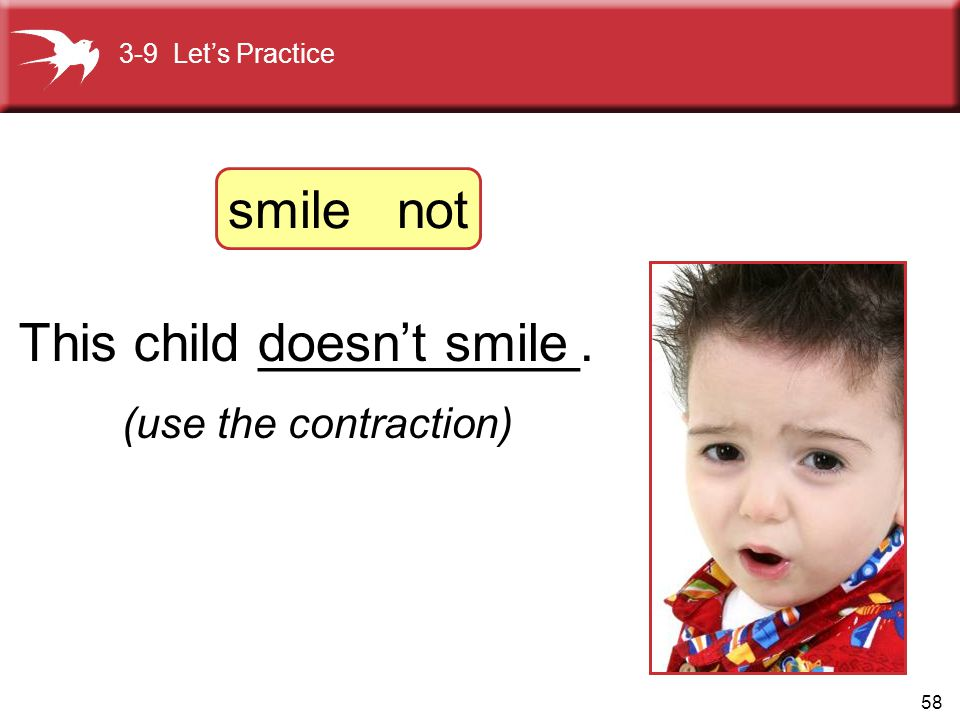 This child ___________. doesn't smile