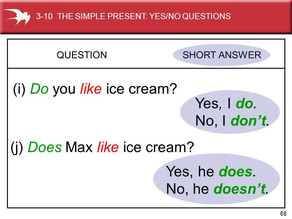 (i) Do you like ice cream Yes, I do. No, I don't.
