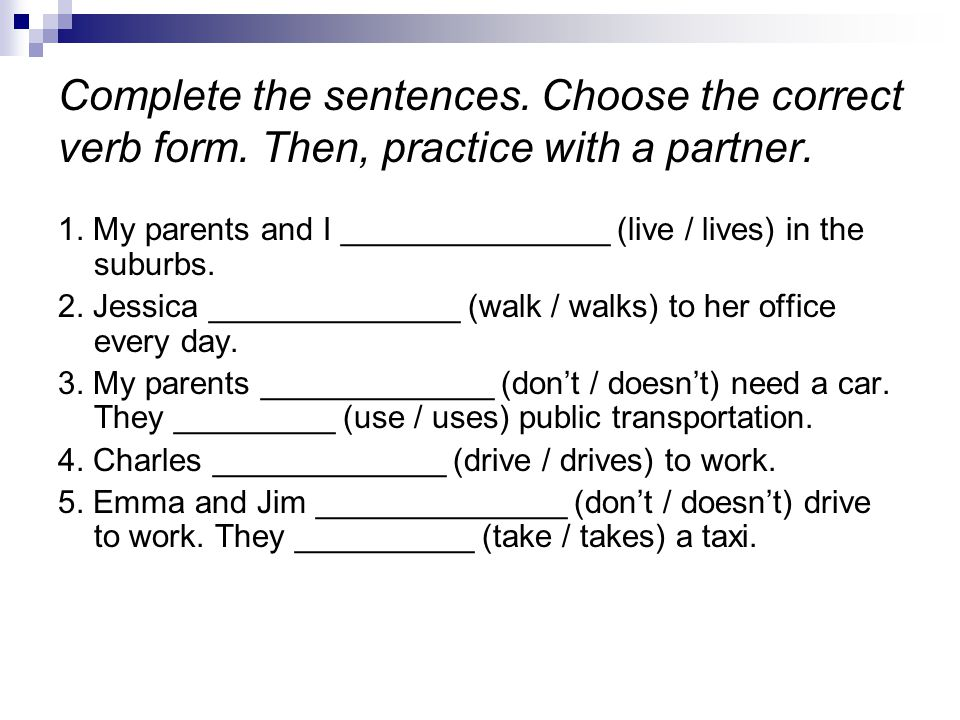 Complete the sentences. Choose the correct verb form