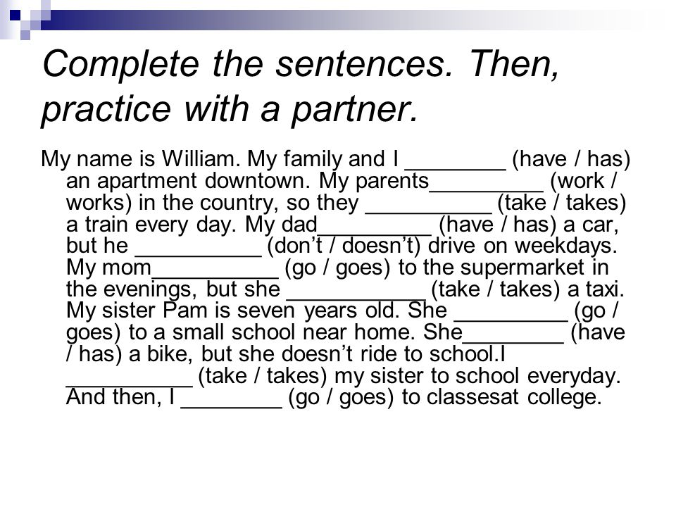 Complete the sentences. Then, practice with a partner.
